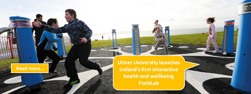 Ulster University launches Ireland's first interactive health and wellbeing FieldLab